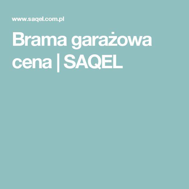 Brama garażowa cena | SAQEL