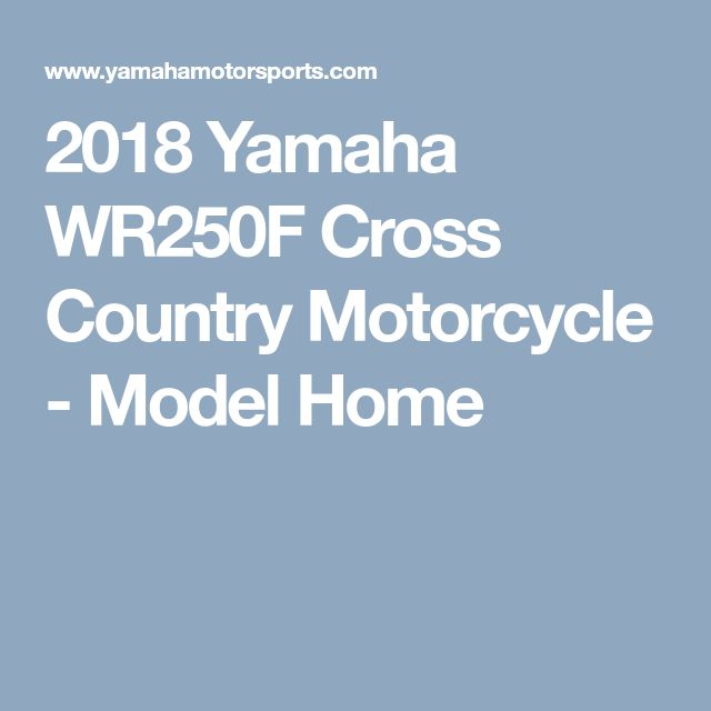 2018 Yamaha WR250F Cross Country Motorcycle - Model Home