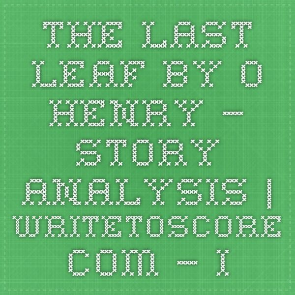 best the last leaf ideas leaf paintings modern  the last leaf by o henry story analysis writetoscore com impact