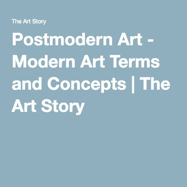 Postmodern Art - Modern Art Terms and Concepts | The Art Story