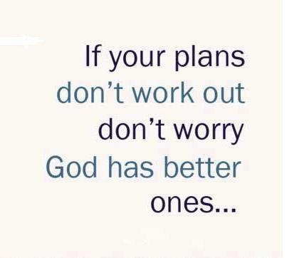 God has better plans to you!God Plans, Remember This, Amen, Faith, Christian Inspiration, Don'T Worry, Work Out, Inspiration Quotes, Better Plans