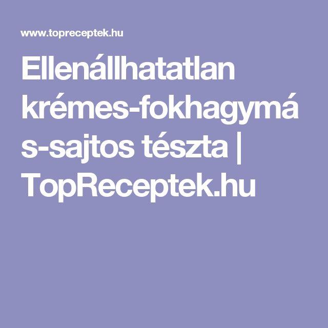 Ellenállhatatlan krémes-fokhagymás-sajtos tészta | TopReceptek.hu