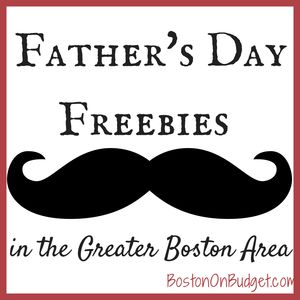 Father's Day Freebies in the Greater Boston Area #FathersDay #Free #Deals #Dad