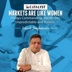 Rakesh Jhunjhunwala - markets-are-like-women