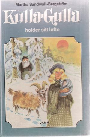"""Kulla-Gulla holder sitt løfte - Kulla-Gulla bøkene 3"" av Martha Sandwall-Bergström"