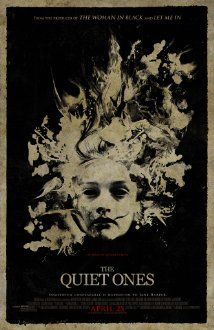 The Quiet Ones (2014), Exclusive Media Group, Hammer Film Productions, and Traveling Picture Show Company with Jared Harris, Sam Claflin, and Olivia Cooke. Not bad.