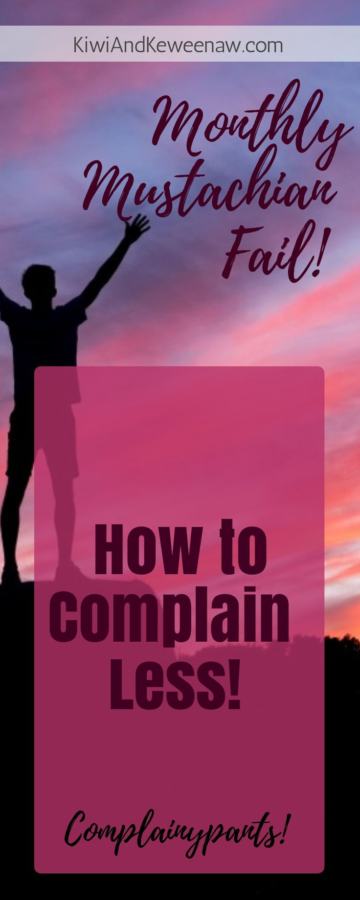 Stop being a complainypants! How to complain less, manage your expectations, and set yourself up for financial success! So many great resources within this post! Monthly mustachian fails! Mr. Money Mustache lifestyle compared to a real life person! KiwiAndKeweenaw.com
