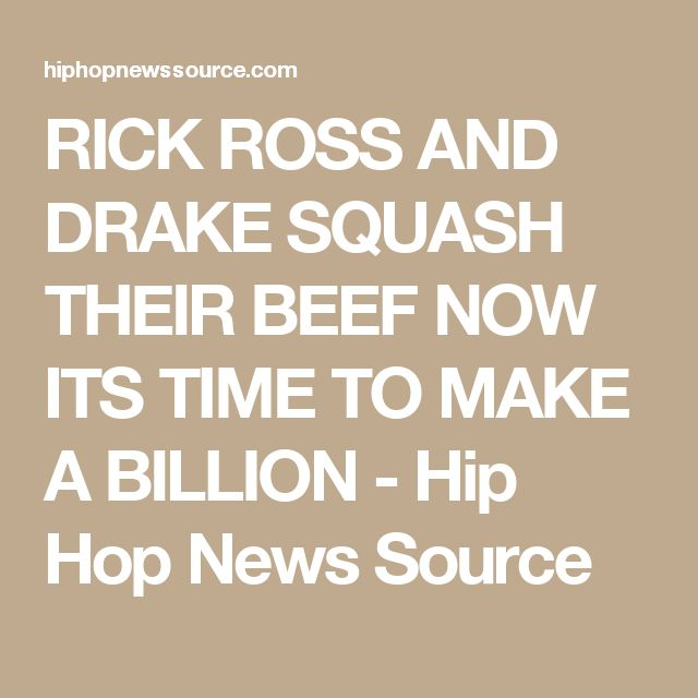 RICK ROSS AND DRAKE SQUASH THEIR BEEF NOW ITS TIME TO MAKE A BILLION - Hip Hop News Source