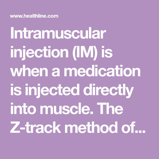 Intramuscular injection (IM) is when a medication is injected directly into muscle. The Z-track method of IM is used to prevent tracking of the medication.
