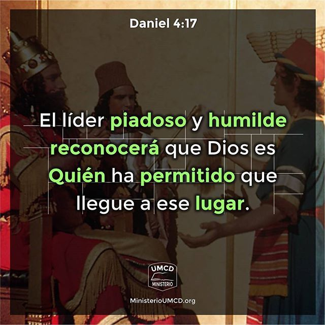 """Principios para el Líder X – HUMILDAD  Daniel 4:24-31 """"Esta es la interpretación, oh rey, y la sentencia del Altísimo, que ha venido sobre mi señor el rey: Que te echarán de entre los hombres, y con las bestias del campo será tu morada, y con hierba del campo te apacentarán como a los bueyes, y con el rocío del cielo serás bañado; y siete tiempos pasarán sobre ti, hasta que conozcas que el Altísimo tiene dominio en el reino de los hombres, y que lo da a quien él quiere. Y en cuanto a la…"""