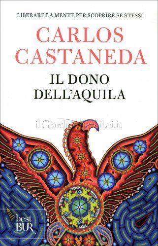Il Dono dell'Aquila di Carlos Castaneda - inviati  in Recensioni Libri:      Autore: Carlo Castaneda  Spoiler   Carlos Castaneda, in origine Carlos César Salvador Aranha Castañeda (Cajamarca, 25 dicembre 1925 – Los Angeles, 27 aprile 1998), è stato uno scrittore peruviano naturalizzato statunitense nel 1957. I registri per limmigrazione relativamente a Carlos Cesar Arana Castaneda indicano che egli nacque il 25 dicembre 1925 (tuttavia nelle conversazioni con C...