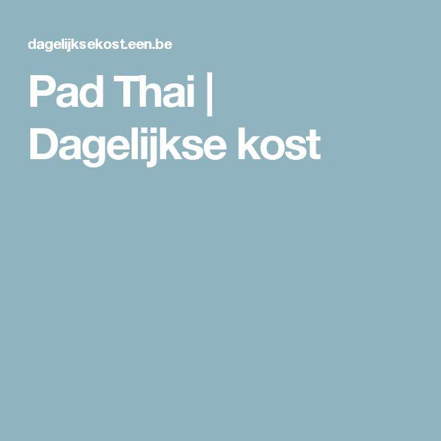 Pad Thai | Dagelijkse kost