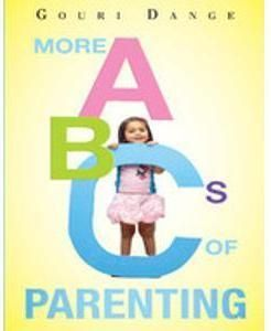 Gouri Dange's More ABCs Of Parenting talks about parenting in the 21st century and focuses on dilemmas that modern Indian parents face today.