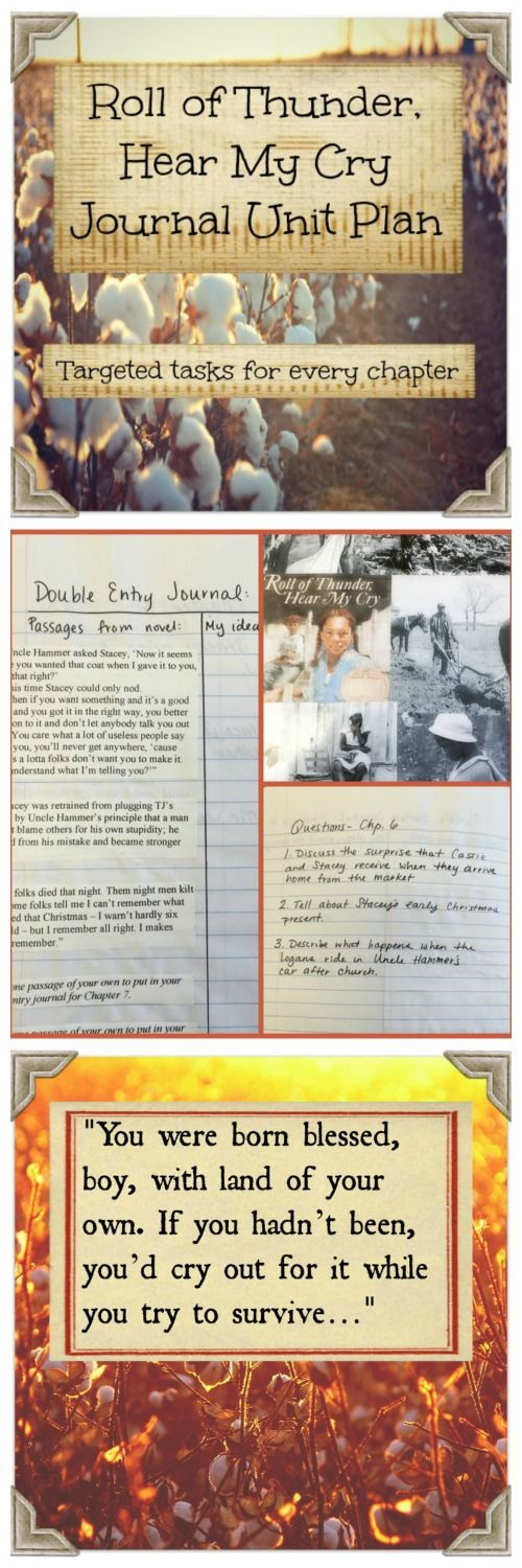 Roll of Thunder, Hear My Cry Journal Unit Plan. Providing students with a structure and routine while they read a novel is invaluable in the middle school classroom. These chapter journal entries all follow the same structure and provide such a routine for students while reading Roll of Thunder, Hear My Cry. Students have two tasks to complete for each chapter - a double entry journal and reading comprehension questions.