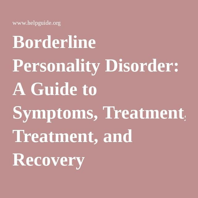 Borderline Personality Disorder: A Guide to Symptoms, Treatment, and Recovery