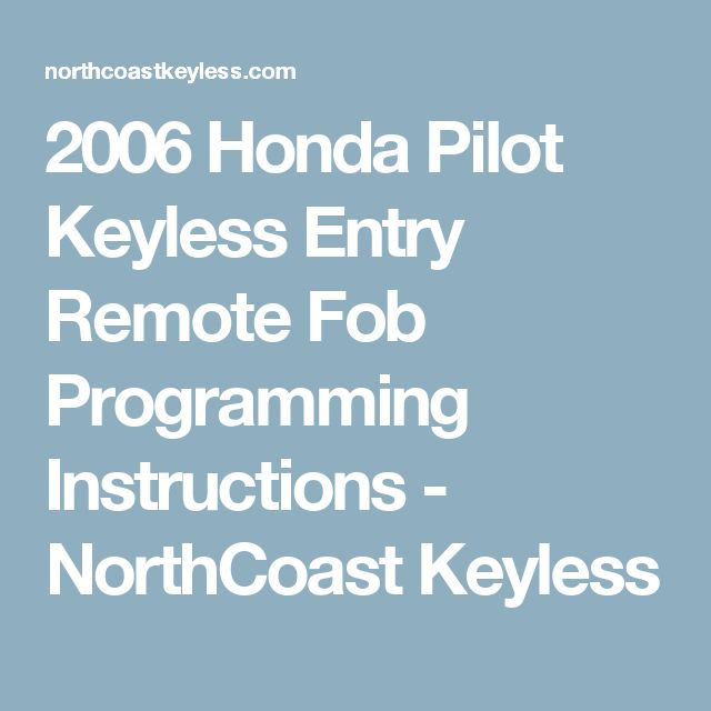 2006 Honda Pilot Keyless Entry Remote Fob Programming Instructions - NorthCoast Keyless