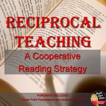  Reciprocal teaching is a multi-strategy approach to assist students in understanding the meaning of text.  Students – are taught to make predictions about what is going on in the text or what they will read about, – Generate questions about the text content, – Seek clarification of points that are not well understood or confusing, and – Summarize what has been read. $
