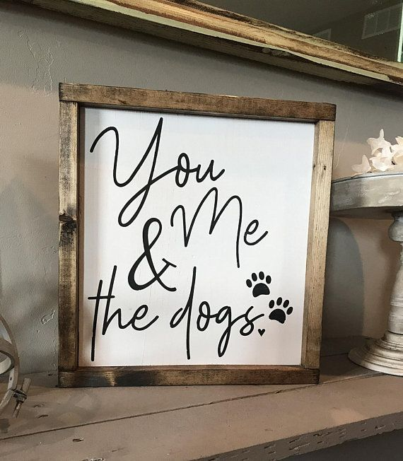 Wood Sign | You Me & The Dogs | Dog Family | Farmhouse Style | Rustic Home Decor | Gallery Wall | Best Selling Items