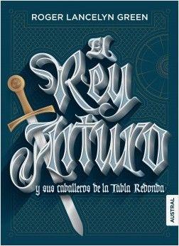 El rey Arturo y sus caballeros de la Tabla Redonda | Planeta de Libros