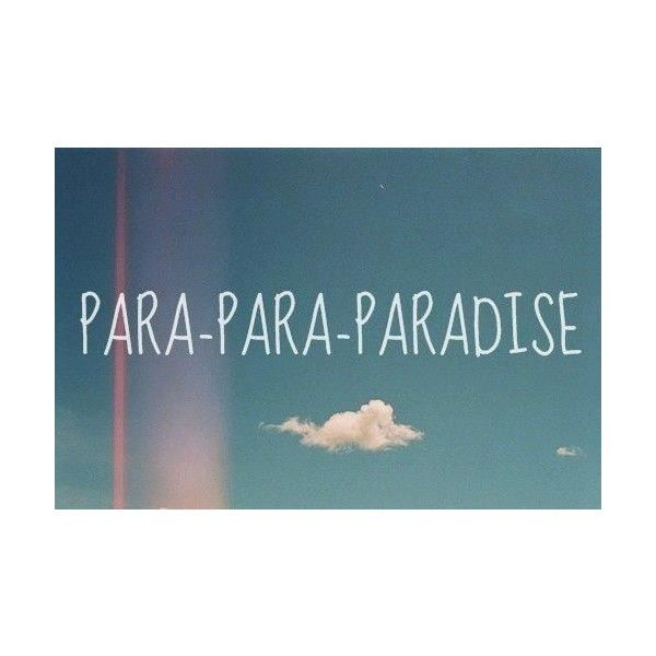 Coldplay- Paradise Song Quote ❤ liked on Polyvore featuring coldplay, lyrics, quotes, phrase, saying and text