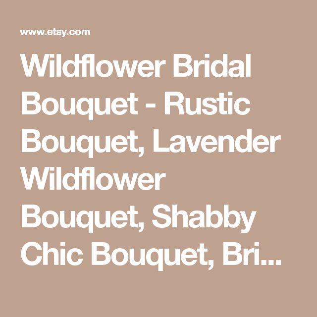 Wildflower Bridal Bouquet - Rustic Bouquet, Lavender Wildflower Bouquet, Shabby Chic Bouquet, Bridal Bouquet, Boho Bouquet