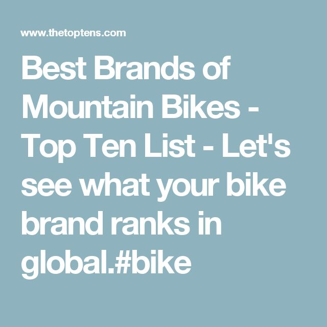 Best Brands of Mountain Bikes - Top Ten List - Let's see what your bike brand ranks in global.#bike