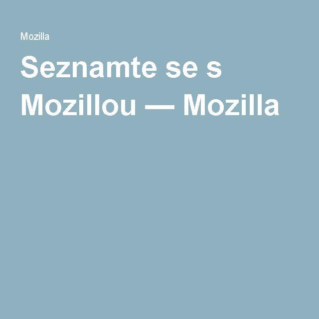Seznamte se s Mozillou — Mozilla