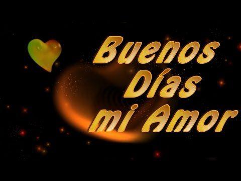 Frases de Buenos Dias para mi Amor - YouTube