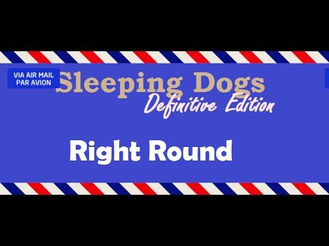 [20sec]Right Round - Sleeping Dogs: Definitive Edition