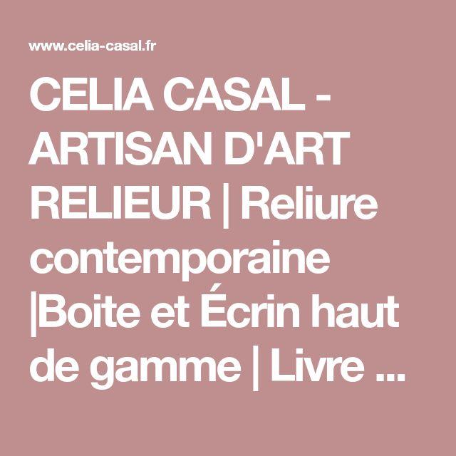 CELIA CASAL - ARTISAN D'ART RELIEUR | Reliure contemporaine |Boite et Écrin haut de gamme | Livre d'artiste | Papeterie de luxe