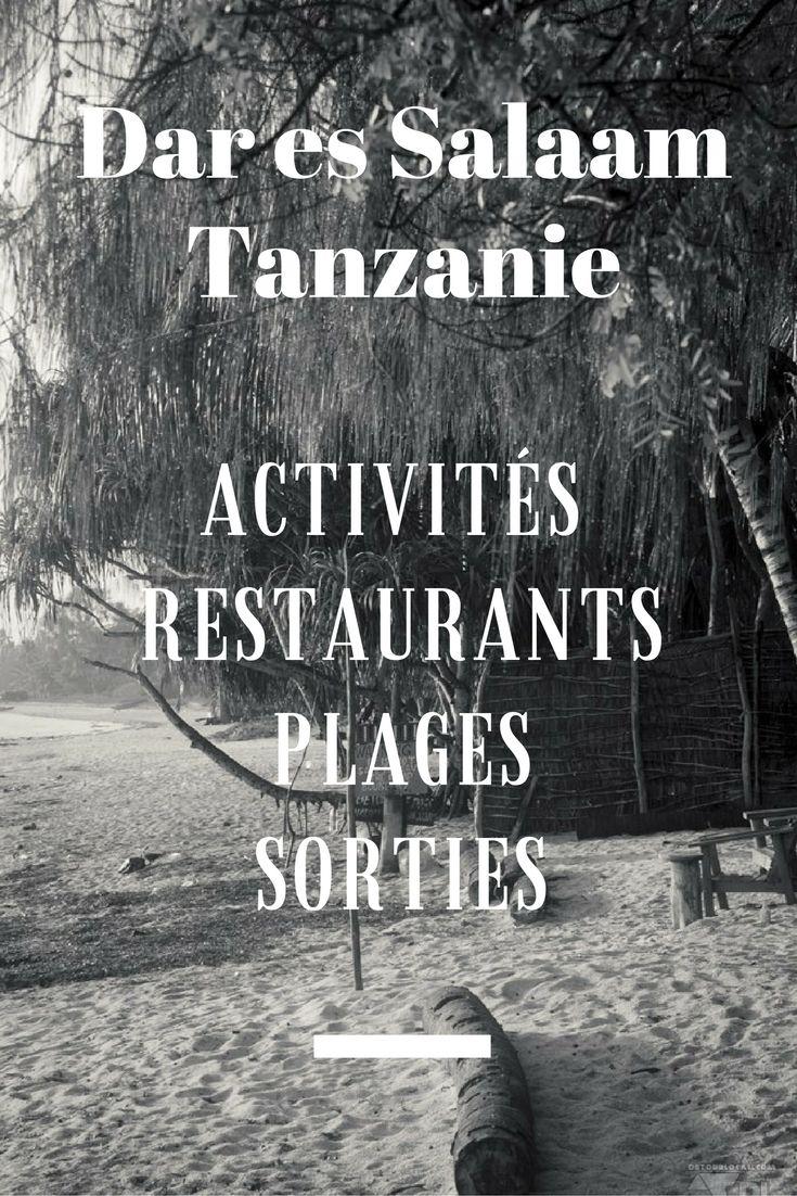Que faire à Dar es Salaam, Tanzanie ? Où manger, où sortir, que voir. Nos bons plans.