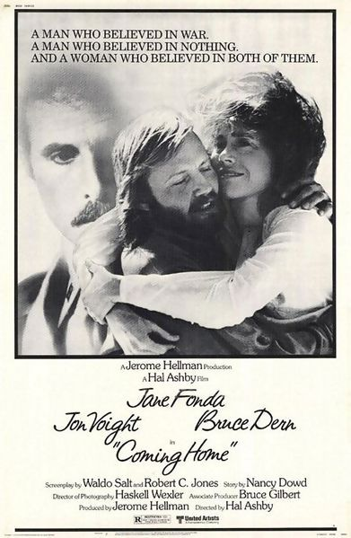"""Coming Home is a 1978 drama film directed by Hal Ashby and starring Jane Fonda, Jon Voight and Bruce Dern. The screenplay by Waldo Salt and Robert C. Jones was from a story by Nancy Dowd. The plot follows a love triangle between a young woman, her Marine husband and the paralyzed Vietnam War veteran she meets while her husband is overseas. Fonda and Voight won Academy Awards for their performances. Coming Home currently holds an 81% """"Fresh"""" approval rating on Rotten Tomatoes."""