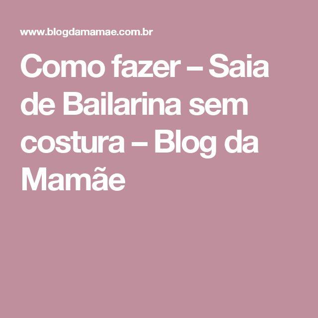 Como fazer – Saia de Bailarina sem costura – Blog da Mamãe