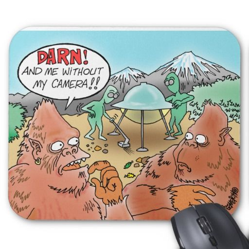 BIGFOOT SEES ALIENS AND WANTS HIS CAMERA MOUSEPAD
