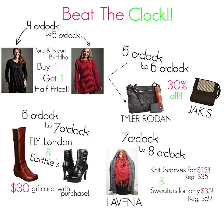 Beat the Clock at Ladies Night!! From 4-8 we will be having many hourly deals and are giving you an exclusive sneak peek. Deals on many great things such as Pure, Neon Buddha, FLY London, Earthies, TYLER RODAN and more!! Join us on Thursday November 8th to grab up these awesome deals as well as help fund-raise for a very special cause. Click now and RSVP your spot. See you ladies there!!
