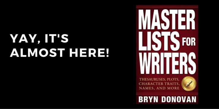 The people who get my newsletter already know about this! I'm really excited about it. My book MASTER LISTS FOR WRITERS: Thesauruses, Plots, Character Traits, Names, and More is going to be for sal...