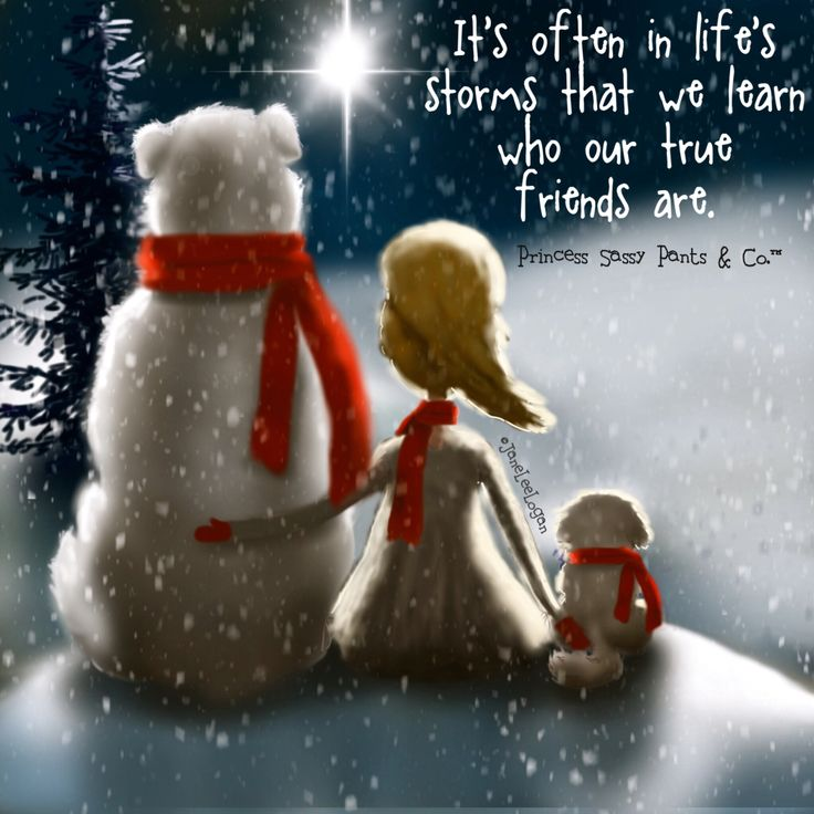 It's often in life's storms that we learn who our true friends are.