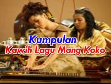 Kumpulan Lirik Kawih Lagu Mang Koko Beserta Link Download Mp3nya
