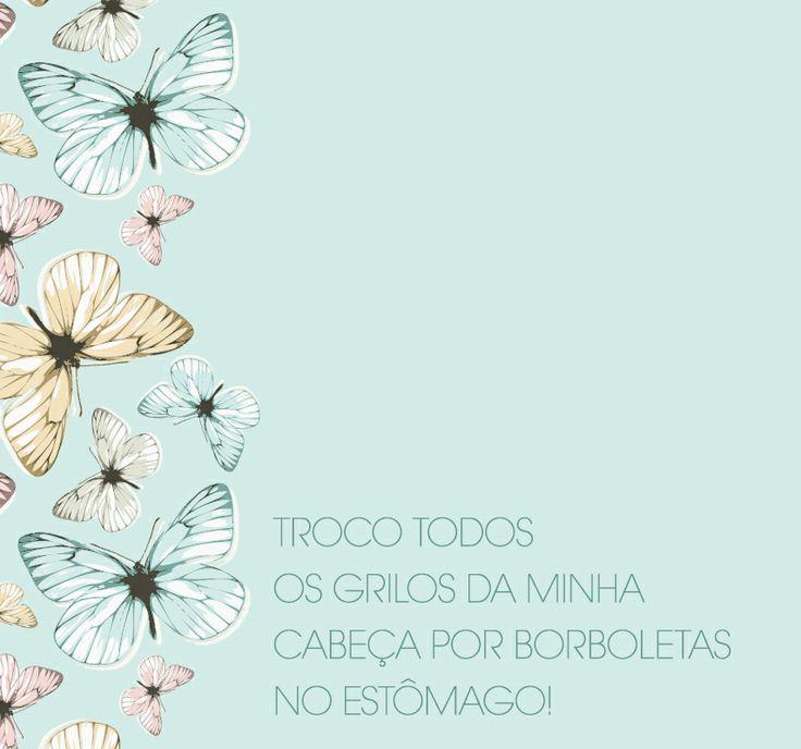 Borboletas no estômago é sintoma de paixão! #paixao #amor #borboletas #tudodebom
