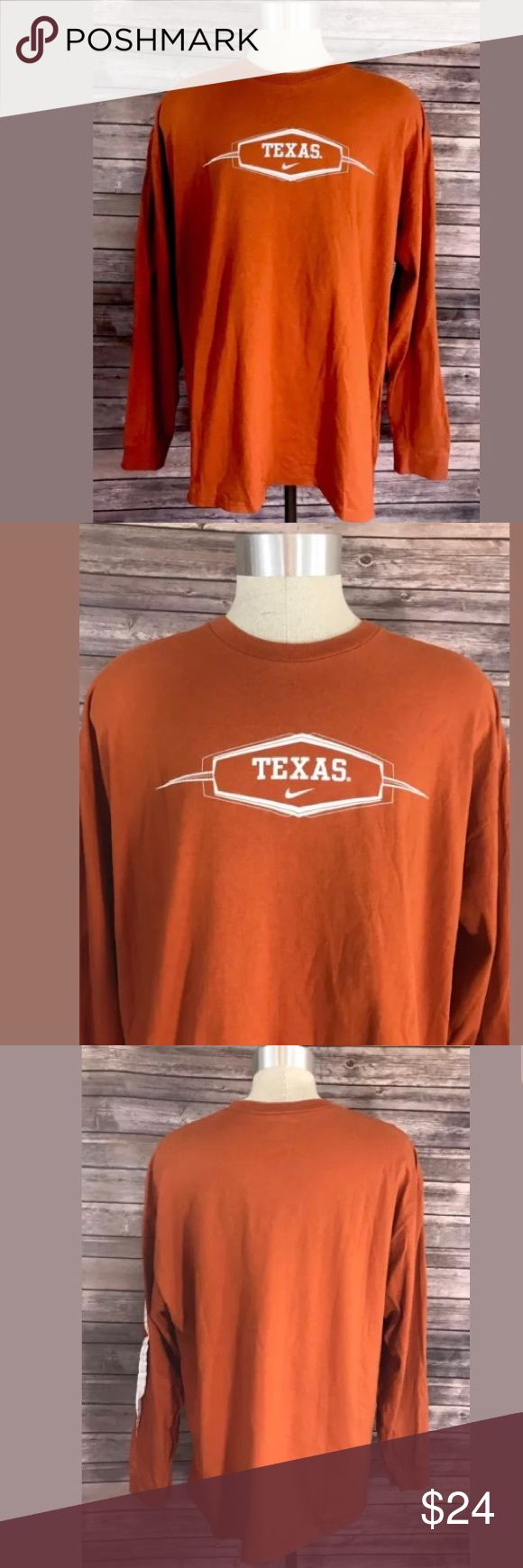 Nike Mens T Shirt Size XXL Texas Longhorns Orange Nike Mens T Shirt Size XXL Texas Longhorns Orange Long Sleeve Tee 2XL. Measurements: (in inches) Underarm to underarm: 24 Length: 30 Nike Shirts Tees - Long Sleeve