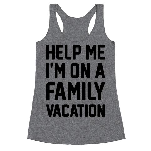 Help Me I'm On A Family Vacation - We all know family vacations can get a little bit tense..let other's know your sassy suffering with this funny vacation design! Perfect for traveling with kids, traveling with parents, family road trips, summer road trips, and getting through a family vacation!