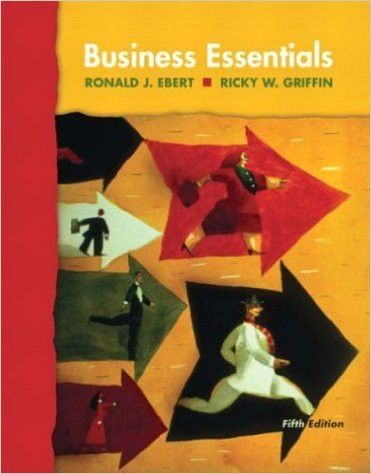 Business Essentials (5th Edition) by Ronald J. Ebert (Author), Ricky W. Griffin (Author)