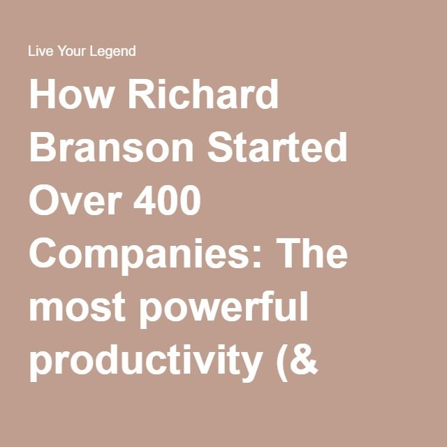 How Richard Branson Started Over 400 Companies: The most powerful productivity (& confidence) hack of all time | Live Your Legend