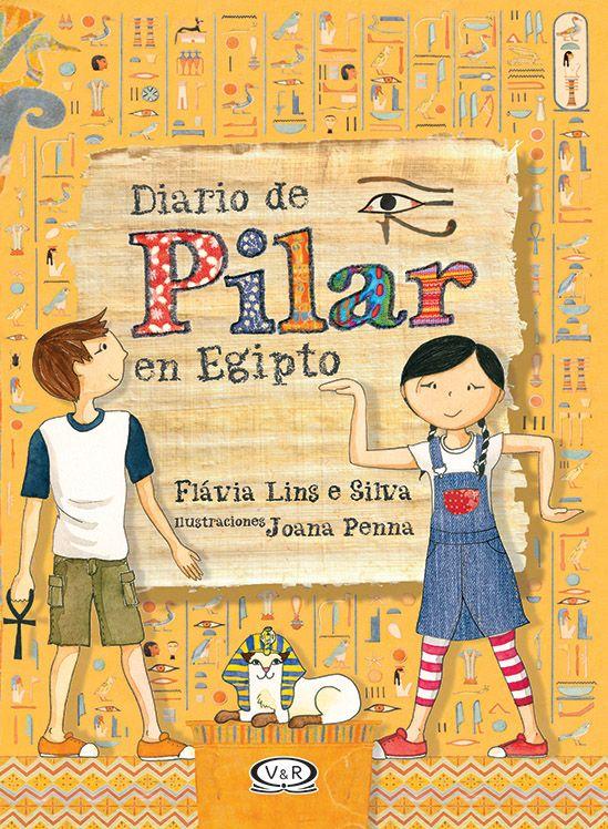 - VyR Regalos que hacen bien | Detalle de libro - Diario de Pilar en Egipto - Diario de Pilar en Egipto Lins e Silva , Flávi...