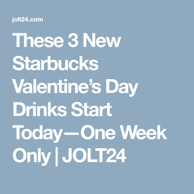 These 3 New Starbucks Valentine's Day Drinks Start Today—One Week Only | JOLT24