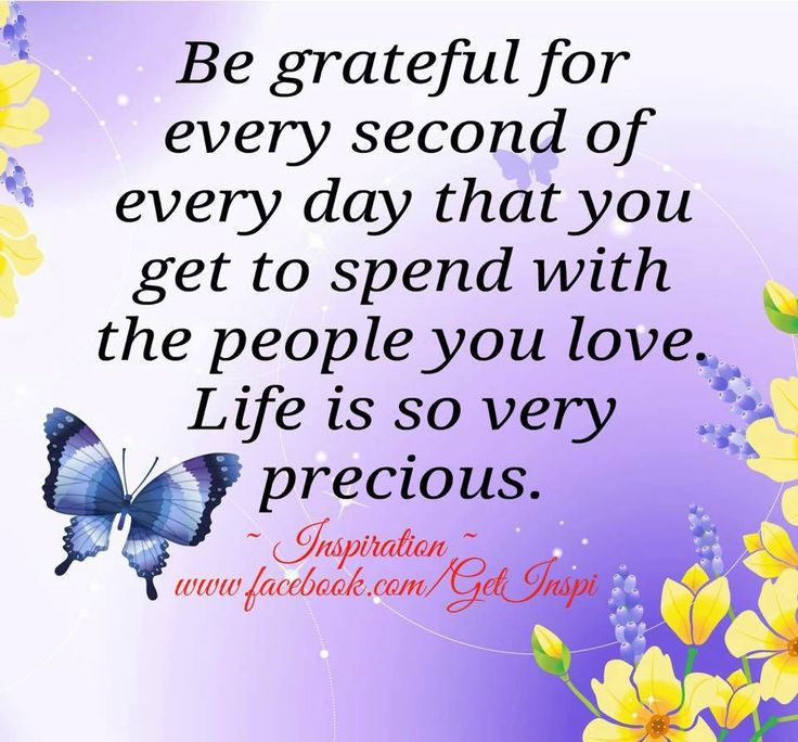 Life Is Precious Quotes Classy 398 Best Attitude Of Gratitude Images On Pinterest  Being Grateful . Design Ideas