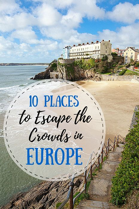Escape the Crowds: 10 Places to Visit in Europe This Summer