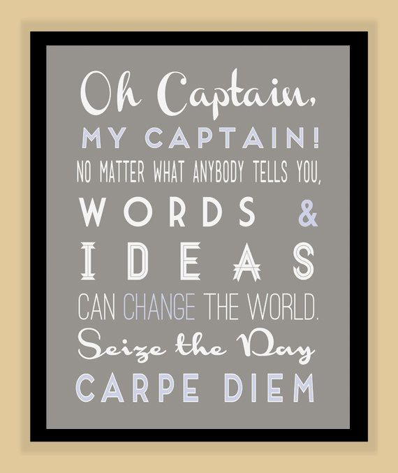 """dead poets society carpe diem essay This tale is called dead poets society by screen-writer tom schulman and   world from a different perspective and learn to embrace the phrase """"carpe diem."""