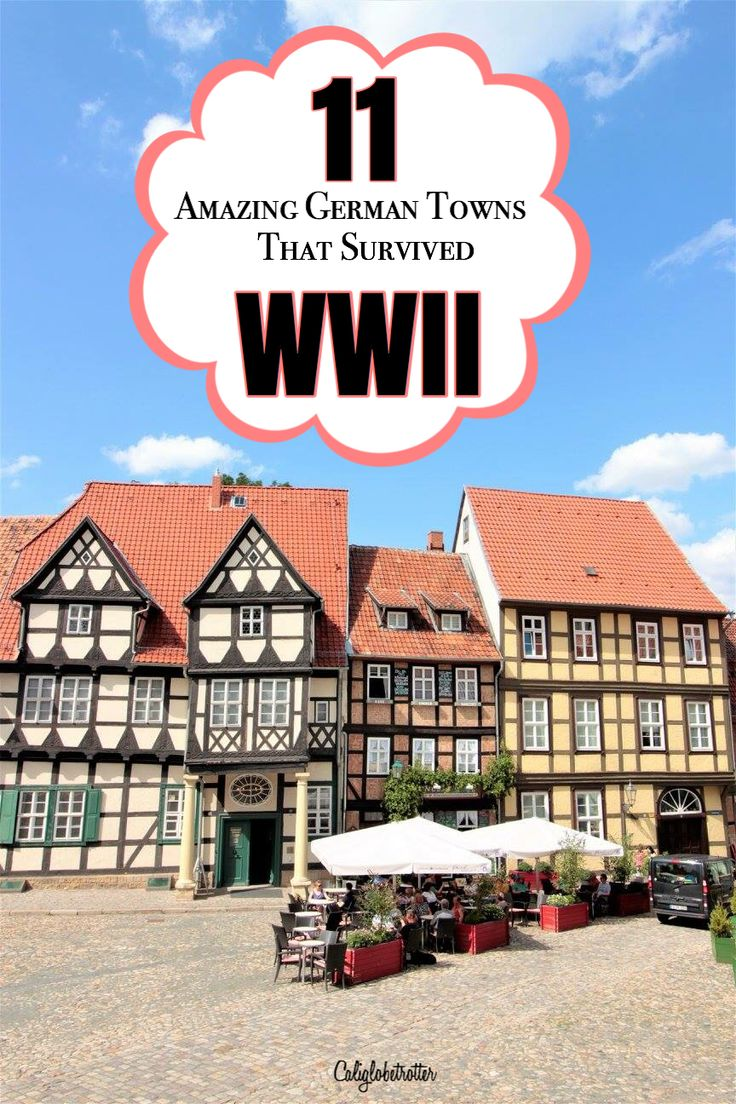 11 Amazing German Towns That Survived WWII - Germany - California Globetrotter
