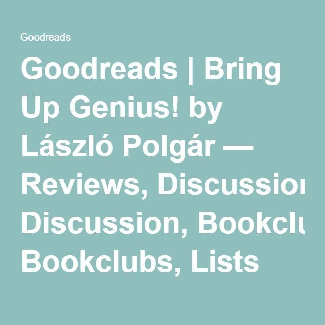 Goodreads | Bring Up Genius! by László Polgár — Reviews, Discussion, Bookclubs, Lists